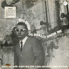 Gary Wilson - You Think You Really Know Me (Vinyl, LP, Album) at Discogs