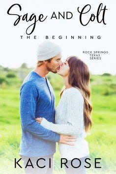 Sage and Colt: The Beginning by Kaci Rose