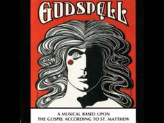 Godspell - every song!!!!
