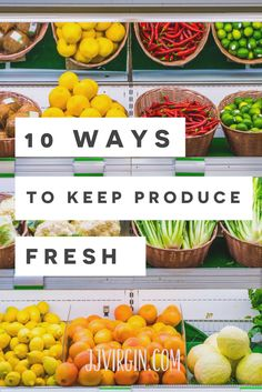 Here's 10 handy tips to help keep your fruits and vegetables fresher longer, plus the real story about produce washes. Find out more about how to store produce and how to make your fruits and vegetables last longer.