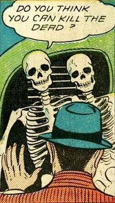 Pop Art - Do you think you can kill the dead? Comics Vintage, Old Comics, Vintage Comic Books, Archie Comics, Comic Books Art, Comic Art, Book Art, Pop Art Comics, Retro Horror