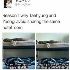 Bhahahahahaha it's funny because you KNOW it's true. I would even put money on it that this s has ACTUALLY come out of Tae Tae's mouth. Cute Lil stoner.