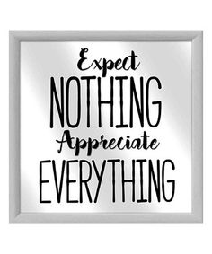 This 'Expect Nothing Appreciate Everything' Silkscreen Framed Mirror is perfect! #zulilyfinds