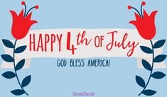 Top 10 Happy Fourth of July Ecards, Wishes, Greetings Messages Happy of July Greeting Card of July Wishes Fourth Of July Pics, Fourth Of July Cakes, July 4th, Independence Day Card, Online Greeting Cards, 4th Of July Decorations, July Crafts, Happy 4 Of July, Holidays With Kids