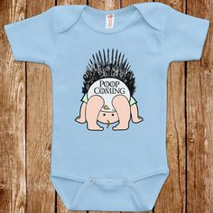 Funny Baby Infant Game Of Thrones Poop Is Coming by ShirtCandy, $14.95