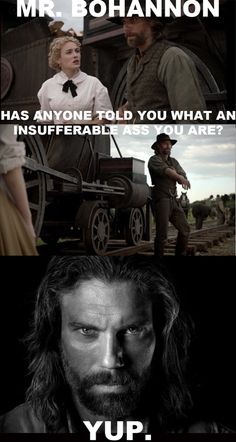 LOL!!! I love this line from AMC's Hell on Wheels!! Not to mention a general luv of Anson Mount as Cullen Bohannon :0)