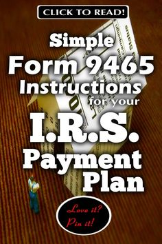 How to Use Form 9465 Instructions for Your IRS Payment Plan