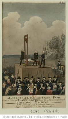 Massacre of the unfortunate French King, with a view of la guillotine, or the modern French beheading machine : 1 the monarch, 2 his confessor, 3 General Sauterre 4 the mayor of Paris : [estampe] / Thornton sculp.