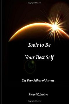 Tools to Be Your Best Self: The Four Pillars of Success by Mr Steven W Jamison http://www.amazon.com/dp/1507534051/ref=cm_sw_r_pi_dp_DGt4ub0F11CHY