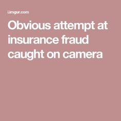 Obvious attempt at insurance fraud caught on camera