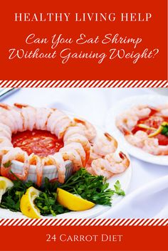 Is shrimp a healthy food choice? Can you eat it without gaining weight? | 24 Carrot Diet | seafood | healthy eating | holiday weight gain