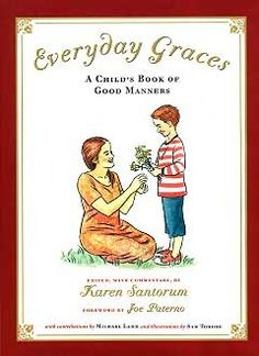 Everyday Graces: A Child's Book of good Manners by Karen Santorum