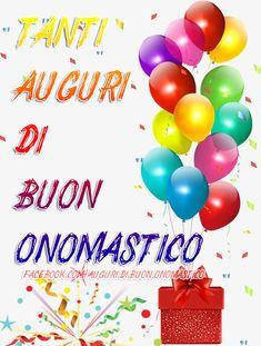 Auguri di Buon Onomastico | 🎈🎁 Tanti Auguri di Buon Onomastico🎈🎁 Birthday Month, Birthday Cards, Happy Birthday Grandson, New Years Eve Party, Emoticon, Giving, Peace And Love, Birthdays, Gifts
