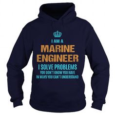 MARINE ENGINEER I Solve Problems You Don't Know You Have T Shirts, Hoodies. Get it now ==► https://www.sunfrog.com/LifeStyle/MARINE-ENGINEER--I-SOLVE-PROBLEMS-Navy-Blue-Hoodie.html?57074 $36.99
