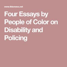 Four Essays by People of Color on Disability and Policing