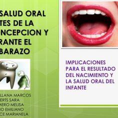 LA SALUD ORAL ANTES DE LA CONCEPCION Y DURANTE EL EMBARAZO IMPLICACIONES PARA EL RESULTADO DEL NACIMIENTO Y LA SALUD ORAL DEL INFANTE ORELLANA MARCOS ROBERT. http://slidehot.com/resources/la-salud-oral-antes-y-durante-el-embarazo.55804/