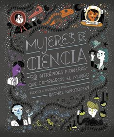 Women in Science: 50 Fearless Pioneers Who Changed the World Rachel Ignotofsky An illustrated celebration of trailblazing women in science – Ada Lovelace, Marie Curie, Jane Goodall, Mae Jemison, and more pioneers who conquered curiosity against. Marie Curie, Best Science Books, Sibylla Merian, Thinking Day, Women In History, Ancient History, Conte, In Kindergarten, Change The World