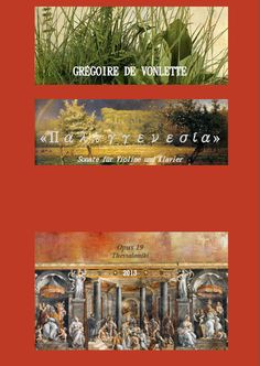 Grégoire de Vonlette. Opus 19 «Παλιγγενεσία»: Sonate für Violine und Klavier [2013] (='Revival': Sonata for violin and piano).