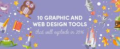 10 Graphic and Web Design Tools That Will Explode in 2016