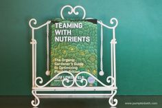 Book Review - Teaming with Nutrients - Pumpkin Beth Gardening Books, Book Reviews, Pumpkin, Gift Ideas, Learning, Christmas, Fun, Yule, Buttercup Squash