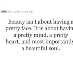 YES!!! Preach on! Beauty fades but a good heart lasts always!
