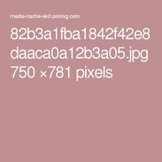 82b3a1fba1842f42e8daaca0a12b3a05.jpg 750 ×781 pixels
