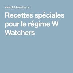 Recettes spéciales pour le régime W Watchers