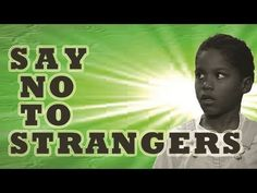 """Say NO to Strangers"", from the award-winning DVD, ""All Aboard"". As see on America's Most Wanted for helping to save the life of a four year old child."
