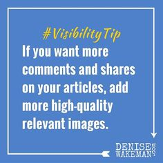 Content with images gets more likes, comments and shares. Make sure you include images in your articles!  #VisibilityTip #socialmediamarketing