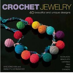 Contemporary accessories are easy to make with the step-by-step photographs and instructions adapted from simple crochet techniques found in this book. Featured projects include multicolored bead and crochet necklaces, lacy spider web chokers, delicate yarn and wire bracelets, lively cherry earrings, mohair flower pins, and pretty cocktail rings embellished with beads and stones. Materials and fin Wire Crochet, Crochet Books, Easy Crochet, Crochet Cable, Crochet Jewelry Patterns, Crochet Accessories, Crochet Jewellery, Crochet Bracelet, Crochet Earrings