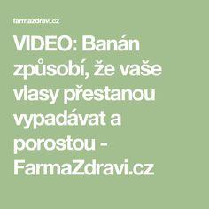 VIDEO: Banán způsobí, že vaše vlasy přestanou vypadávat a porostou - FarmaZdravi.cz