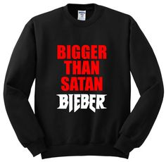 justin bieber Bigger Than Satan crewneck by shoptrainwreck on Etsy