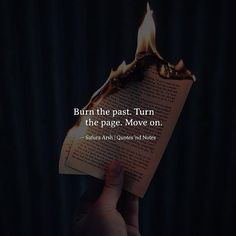 Burn the past. Turn the page. Move on. Safura Arsh via (http://ift.tt/2nIgzFs)