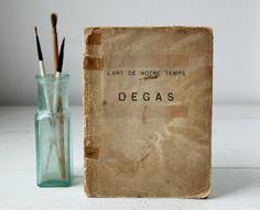 antique French art book. L'Art de Notre Temps - Degas. 1914. Lovely, rare paperback.
