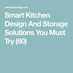 Smart Kitchen Design And Storage Solutions You Must Try (60)