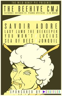 The Wild Honey Pie Presents: Savoir Adore. Lady Lamb The Beekeeper. You Won't. Lucius. Sea of Bees. Jonquil.