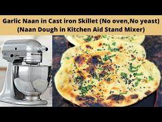 (1128) Garlic Naan Recipe ( No Oven No Yeast) | Naan Dough in Stand Mixer | Naan in Cast iron Skillet - YouTube Kitchenaid Standmixer, Garlic Naan, Naan Recipe, Cast Iron Skillet, Stand Mixer, Bread Baking, Breads, Oven, Youtube