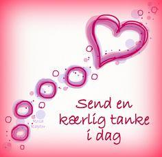 Send en kærlig tanke i dag