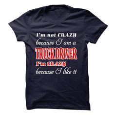 Desinger Trangstyle : IM NOT CRAZY BECAUSE IM A TRUCK D T Shirt, Hoodie, Sweatshirt
