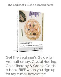 the beginner's guide to aromatherapy, crystal healing, color therapy and oracle cards FREE ebook