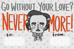 "Animated literary Valentines: ""Go without your love? Never more!"" – Edgar Allan Poe"