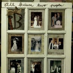 """old window and using scrapbook paper I added pictures of our parents and grandparents. The saying on the frame is """"all because two people fell in love"""". I also used chicken wire to create the top window missing a pane and added the initial . Old Window Frames, Old Picture Frames, Window Panes, Diy Gifts Just Because, Anniversary Crafts, Wedding Wall Decorations, Rustic Crafts, People Fall In Love, Old Windows"""