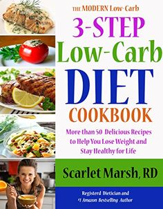 3-Step Low-Carb Diet Cookbook: Over 50 Recipes to Help You Lose Weight and Achieve Health for Life (The Modern Low-Carb Book 1) by Scarlet Marsh http://www.amazon.com/dp/B00VXWO84I/ref=cm_sw_r_pi_dp_ggZawb0TRBJAE