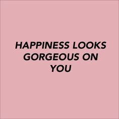Happiness looks gorgeous on you! :)