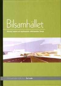 Bilsamhället : ideologi, expertis och regelskapande i efterkrigstidens Sverige (inbunden)