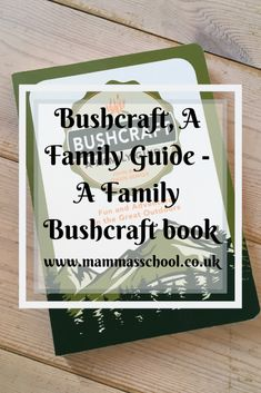 Bushcraft , A Family Guide - A Family Bushcraft Book – Mamma's School Bushcraft Camping, Camping Survival, Survival Quotes, Survival Guide, I Love Books, Great Books, Forest School, New Things To Learn, Learning Activities