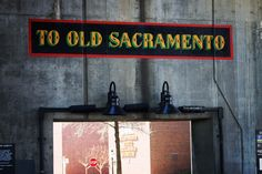 Old Sacramento State Historic Park ~ California ~ Underground Tours