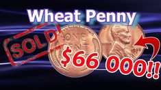 Wheat Penny Worth Money Sells for Record Price During 2018 Auction
