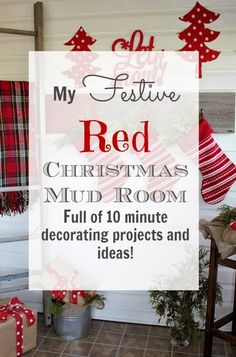 Some quick and easy Christmas decorating projects all done in RED!  outside by my backdoor - ladder with outdoor fabric 'throw' board with stockings and bucket with present wrapped in plastic tablecloth--weather proof decorating!