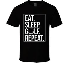 Eat Sleep Golf Repeat Funny Premium Tshirt Gift For Golfers Fathers Day Humorous T Shirt Funny Fathers Day Quotes, Fathers Day Shirts, Fathersday Quotes, Gifts For Golfers, Spring Design, Golf T Shirts, Teacher Shirts, Eat Sleep, Shirt Shop